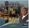 Destroying The Foundation of Trouble  (MP3)