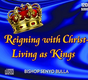 Reigning with Christ - Living as Kings - 12 CD
