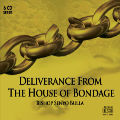 Deliverance From The House of Bondage - 6 CD