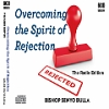 Overcoming The Spirit of Rejection - Radio Edition