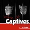 Releasing the Captives - 6 MP3