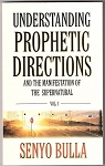 Understanding Prophetic Directions, Volume 1 - Book